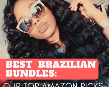 Best Brazilian Hair Bundles