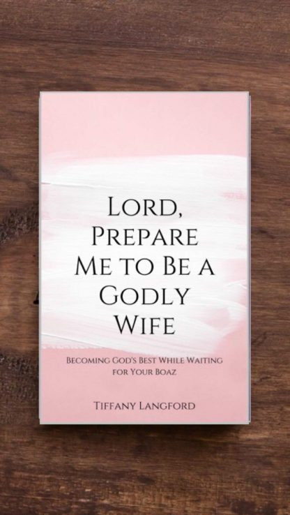 Lord, Prepare Me to be a Godly Wife