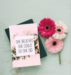 She believed she could, so she did journal