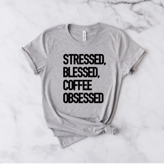 stressed blessed coffee obsessed cute womens coffee tshirt blessed tshirt