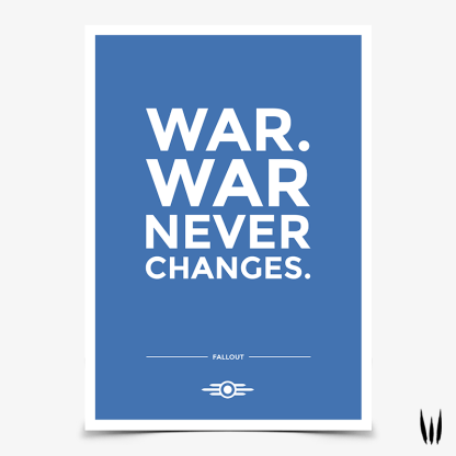 Fallout War Never Changes Quote Gaming Poster designed by WildeThang
