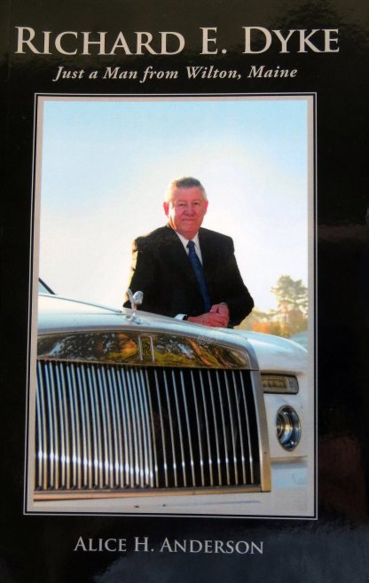 Richard E. Dyke: Just a Man from Wilton, Maine