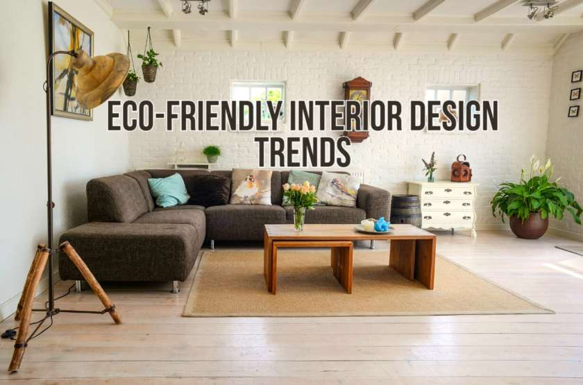 Must Know Eco-Friendly Interior Design Trends in 2019