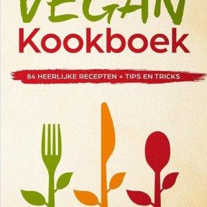 Het ultieme vegan kookboek, 84 heerlijke recepten + tips en tricks
