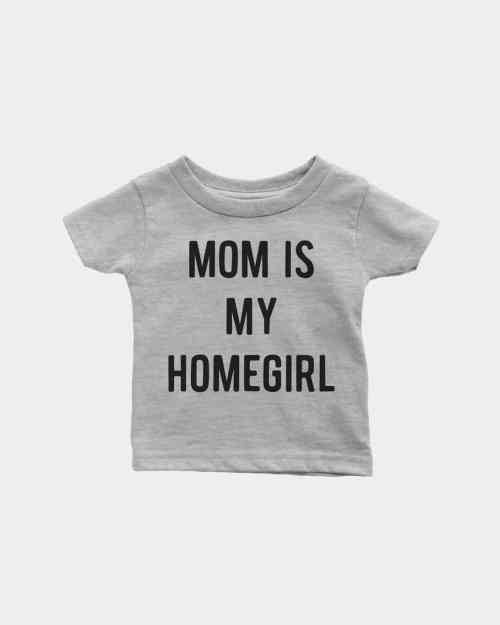 a mock up of a light grey kids tee that says mom is my homegirl in black ink