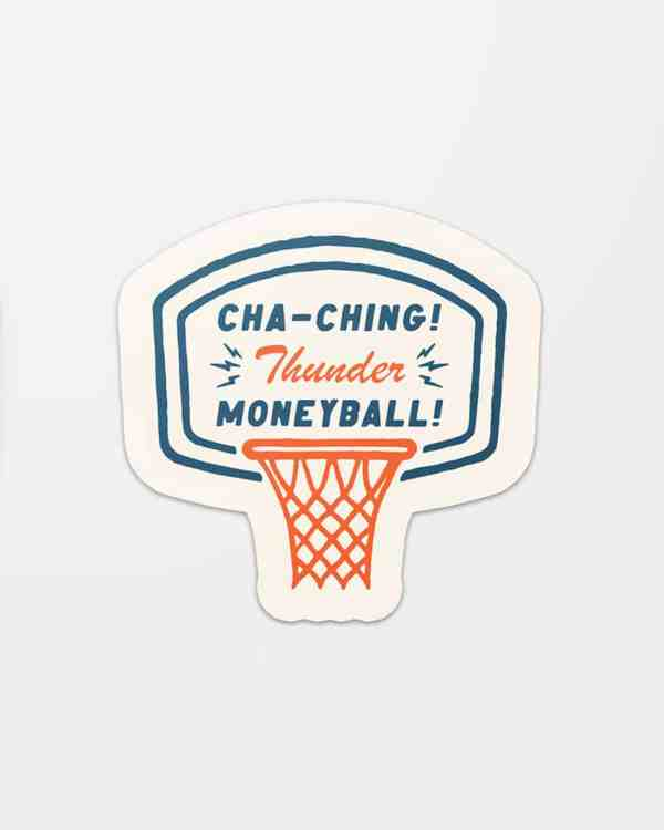 A vinyl sticker in the shape of a basketball goal that says Cha-Ching Moneyball! for the Oklahaoma City Thunder.