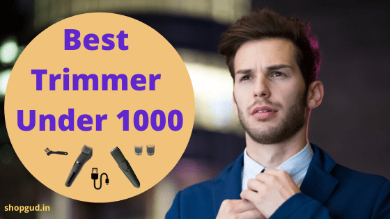 Top 10 best trimmer under 1000 for men in India 2020