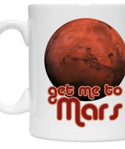 Get Me to Mars coffee mug