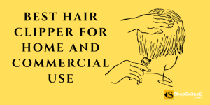 Read more about the article 7 Best Hair Clipper In Nigeria For Home And Commercial Use