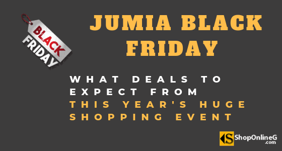 Jumia Black Friday 2019 : What Deals To Expect This Season Best Deals Shopping Guide