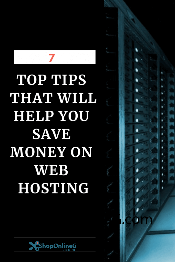 7 Top Tips That Will Help You Save Money On Web Hosting Hosting Guide
