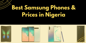 11 Best Samsung Phones And Prices in Nigeria 2020