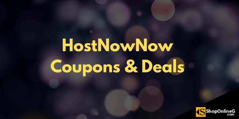 HostNowNow Coupons & Deals 2020