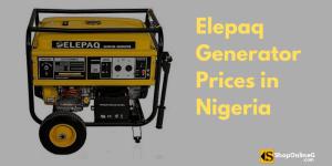 Elepaq Generator Prices in Nigeria 2021