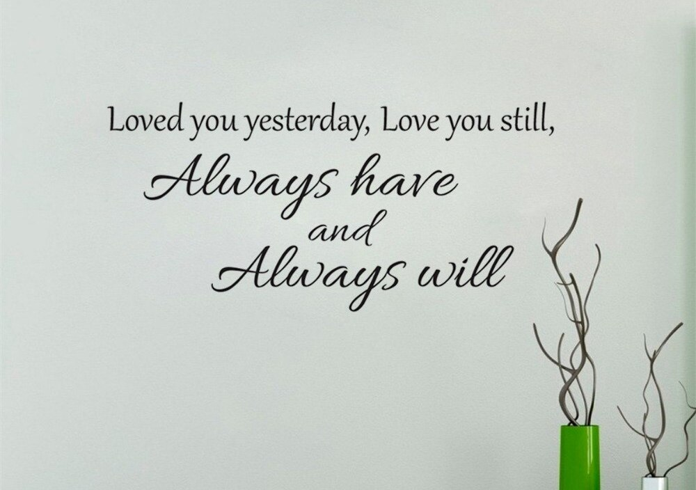 JOYRESIDE Loved You Yesterday Love You Still Wall Sticker Quote Decals Vinyl Interior Decor Living room Home Design Mural A1259