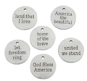 Cute And Meaningful Silvertone Charms With Patriotic Mottos - Try as Trim on a Jacket, Hat Band or Dangling From the Hem of a Scarf.