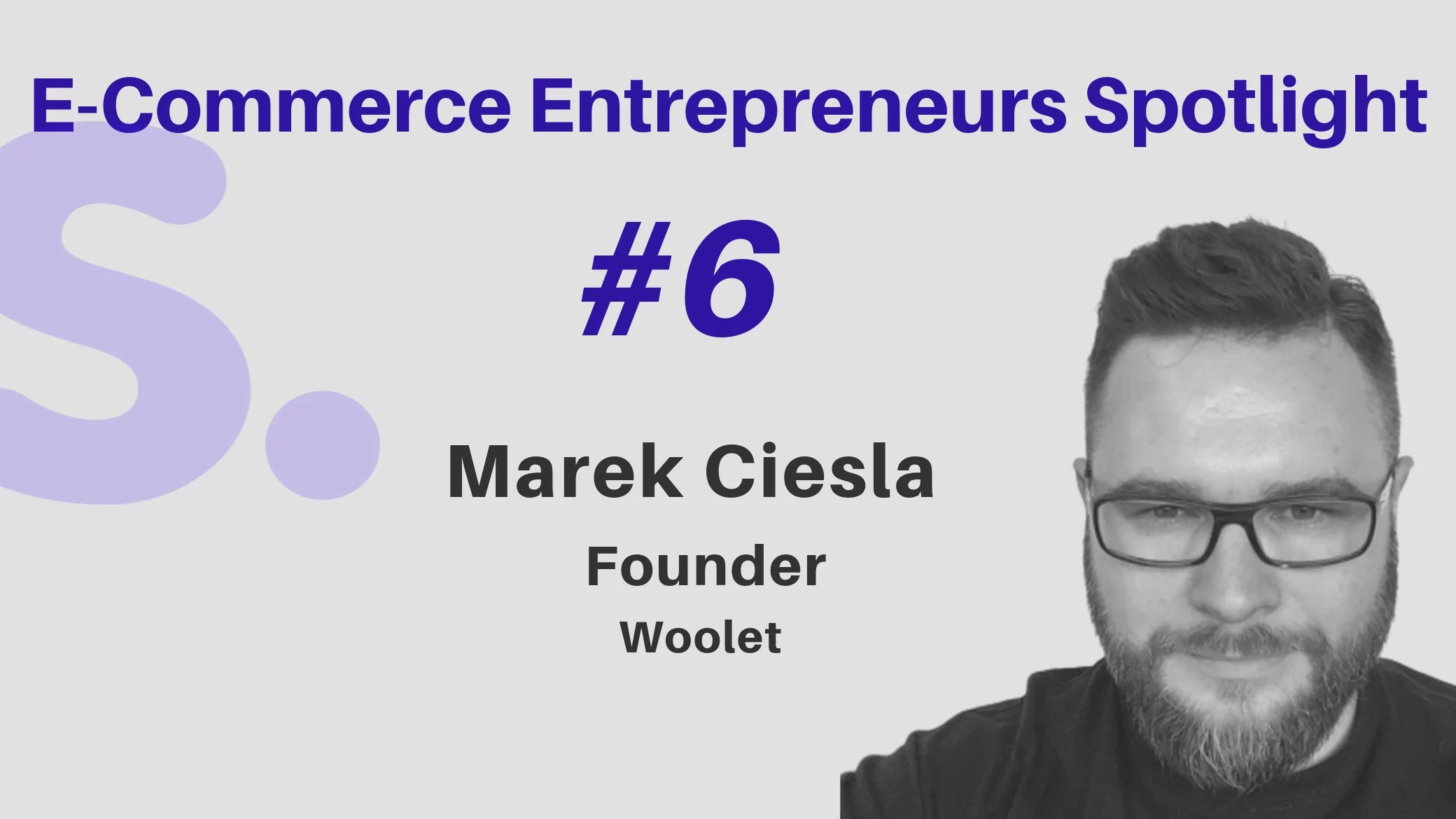 Shoppr Interview with Marek Ciesla, Founder, Woolet