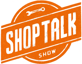 Shop Talk Show podcast