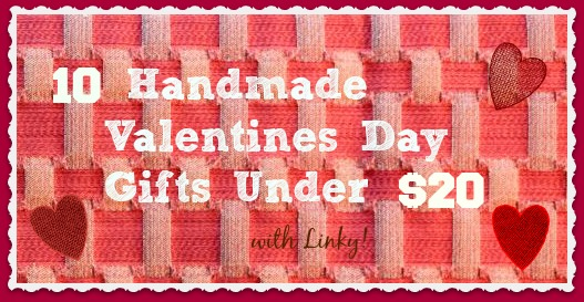 10 handmade Valentines Day Crafts/Gifts under $20