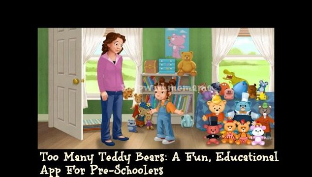 Too Many Teddy Bears: A Fun, Educational App For Pre-Schoolers