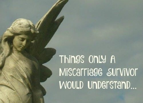Things Only A Miscarriage Survivor Would Understand