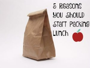5 Reasons You Should Start Packing Lunch