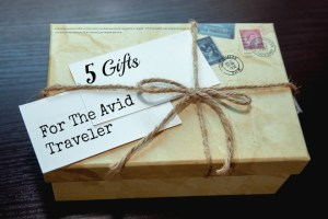 5 Gifts For The Traveler In Your Life!
