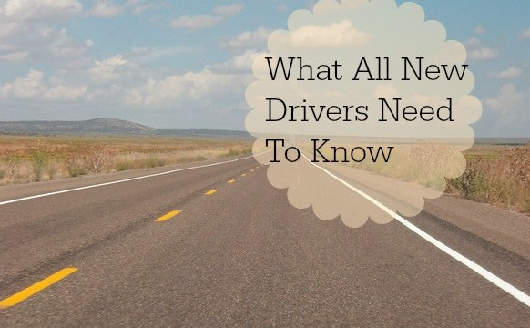 What All New Drivers Need To Know