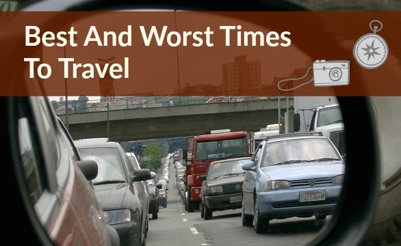 The Best And Worst Times To Travel