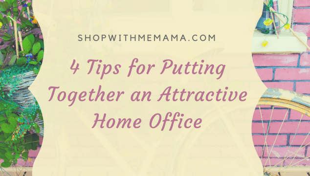 4 Tips for Putting Together an Attractive Home Office