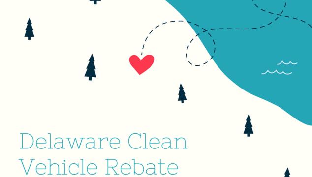 The Delaware Clean Vehicle Rebate Program