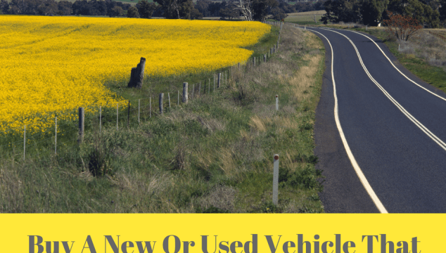 Buy A New Or Used Vehicle That Is Reliable