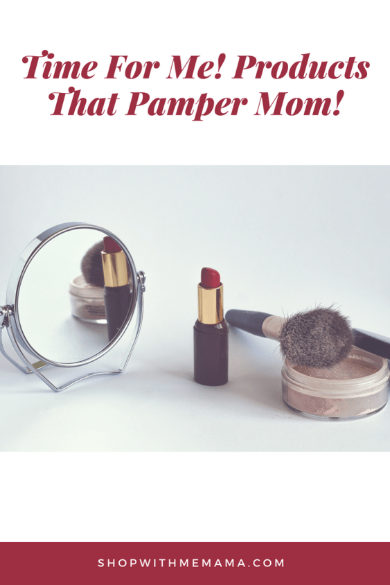 Time For Me! Products That Pamper Mom!