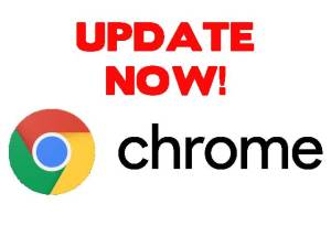 Update Google Chrome Now