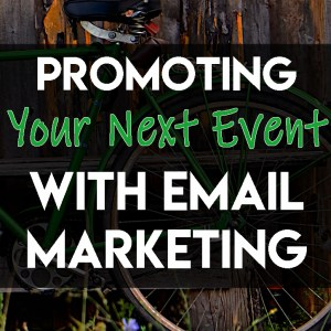 Promoting Your Next Big Event with Email Marketing