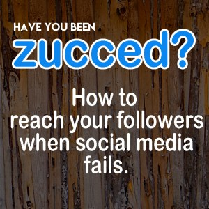 Zucced? Email Marketing is your solution.