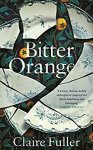 ShortBookandScribes #BookReview – Bitter Orange by Claire Fuller