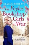 ShortBookandScribes #BookReview – The Foyles Bookshop Girls at War by Elaine Roberts @RobertsElaine11 @Aria_Fiction #BlogTour