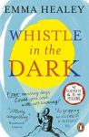 ShortBookandScribes #BookReview + #Extract from Whistle in the Dark by Emma Healey @ECHealey @PenguinUKBooks #BlogTour