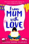 ShortBookandScribes #BlogTour #Extract – From Mum With Love by Louise Emma Clarke @mumofboysmabel @aria_fiction