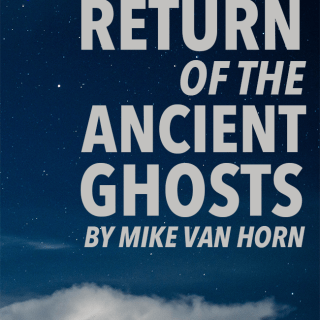 Return of the Ancient Ghosts