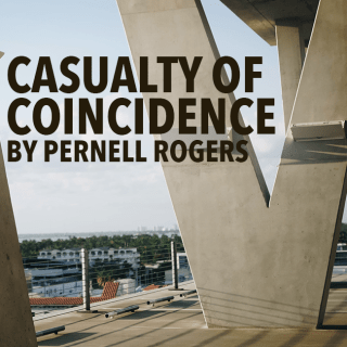 Casualty of Coincidence