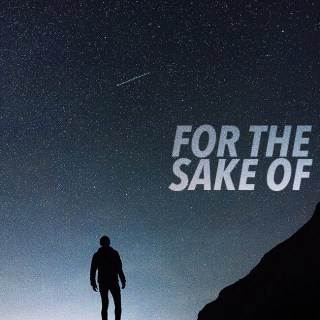 For The Sake Of