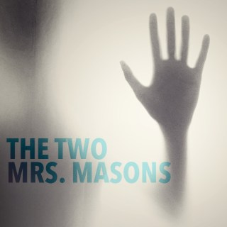 The Two Mrs. Masons