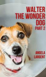 Walter the Wonder Dog, Part 2 (1)