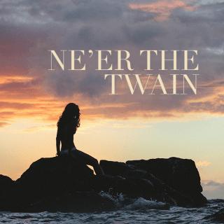 Ne'er the Twain