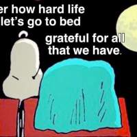 Go to bed with a grateful heart