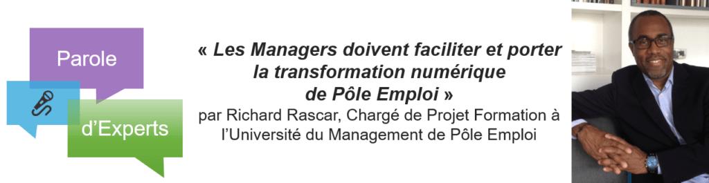 parole d'expert de richard rascar les managers et la transformation numérique de pole emploi
