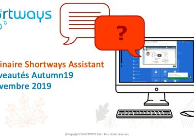 Webinaire Shortways Assistant – Nouveautés Autumn19