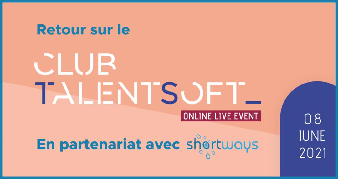 Club Talentsoft 2021 : ce qu'il faut retenir